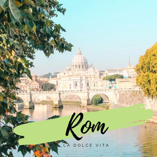 Rom – Geschichte, Kultur und La Dolce Vita