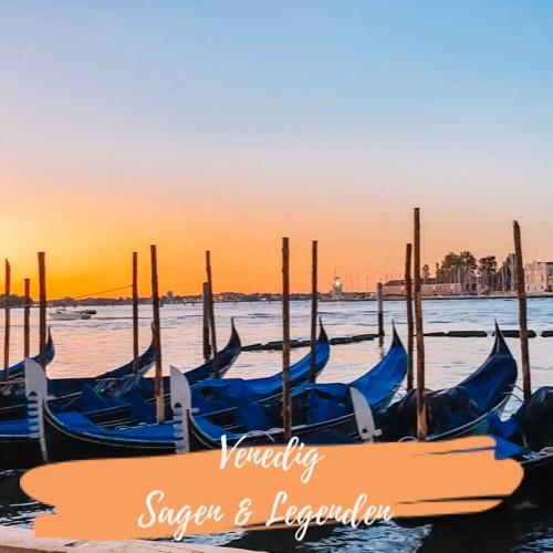 Venedig – 7 Sagen und Legenden aus der Lagunenstadt